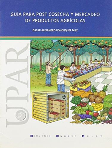 Guia para post cosecha y mercado de productos agricolas