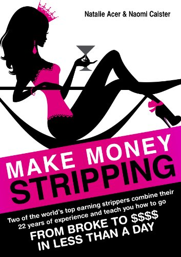 Make Money Stripping: how to make money as an exotic dancer tonight! (English Edition) por Natalie Acer