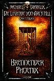 Brennender Phoenix (Die Legende von Arc's Hill 4) von Michael Dissieux