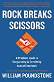 Rock Breaks Scissors: A Practical Guide to Outguessing and Outwitting Almost Everybody (English Edition)