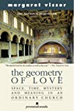 The Geometry of Love : Space Time Mystery and Meaning in an Ordinary Church