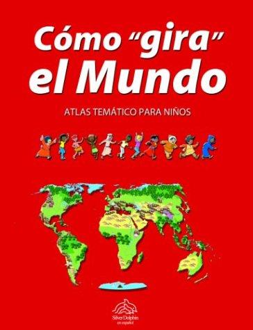 ComoGira El Mundo: Atlas Tematico Para Ninos por Barbara Minelli