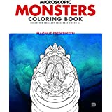 Microscopic Monsters Coloring Book: Color the Smallest Organisms Among Us