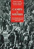 Camps du mepris - Des chemins de l'exil a ceux de la resistance, 1939-1945 : 500