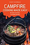 Campfire Cooking Made Easy: 40 Quick and Easy Campfire Recipes (English Edition)