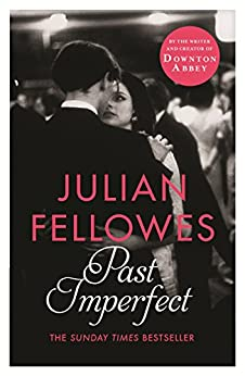 Past Imperfect (English Edition) par [Fellowes, Julian]