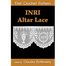 INRI Altar Lace Filet Crochet Pattern: Complete Instructions and Chart (English Edition)