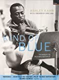 """""""Kind of Blue"""": The Making of the Miles Davis Masterpiece"""