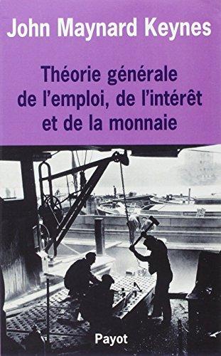 Théorie générale de l'emploi de l'intérêt et de la monnaie par John Maynard Keynes