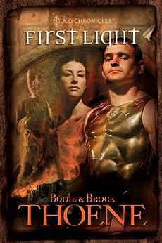 First Light (A.D. Chronicles Book 1) (English Edition) von [Thoene, Bodie, Brock Thoene]