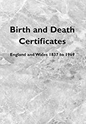 Birth and Death Certificates: England and Wales 1837 to 1969