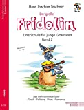 Fridolin / Der große Fridolin mit CD: Gitarrenschule für Einzel- und Gruppenunterricht. Das mehrstimmige Spiel. Klassik - Folklore - Blues - Flamenco
