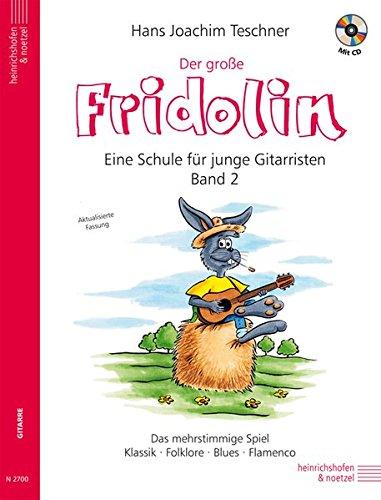 Fridolin / Der große Fridolin mit CD: Gitarrenschule für Einzel- und Gruppenunterricht. Das mehrstimmige Spiel. Klassik - Folklore - Blues - Flamenco (Fridolin / Eine Schule für junge Gitarristen)