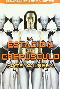 Estacion Del Crepusculo,La par KATE WILHELM
