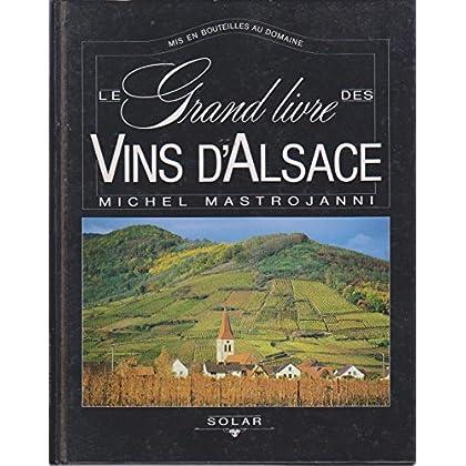 Le grand livre des vins d'Alsace : Mis en bouteilles au domaine
