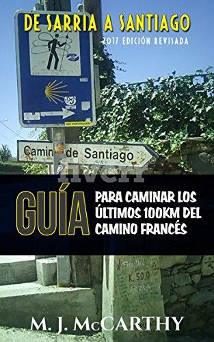 De Sarria a Santiago: Una Guía para Caminar los Últimos 100km del Camino Francés (MM3 Camino Guides) por Mark McCarthy