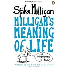 Milligan's Meaning of Life: An Autobiography of Sorts