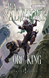 The Orc King: Transitions, Book I (The Legend of Drizzt 17)