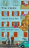 Erich Wyss übt den freien Fall von Tim Krohn