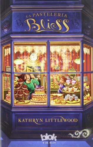 La pasteleria Bliss (Spanish Edition) by Kathryn Littlewood (2012-06-01)