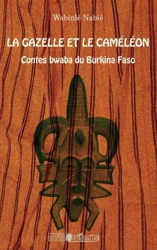 La gazelle et le caméléon : Contes bwaba du Burkina Faso par Wabinlé Nabie