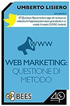 Web Marketing: questione di metodo di [Lisiero Umberto]