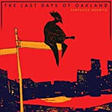 The Last Days of Oakland...