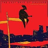 The last days of Oakland / Fantastic Negrito, chant   Fantastic Negrito. Compositeur