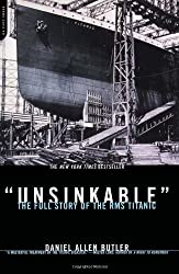 Unsinkable: The Full Story of the RMS Titanic by Daniel Allen Butler (2002-03-01)