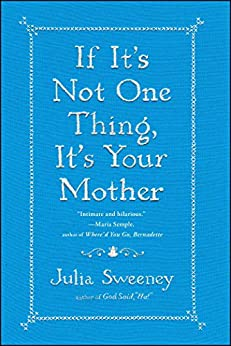 If It's Not One Thing, It's Your Mother (English Edition) par [Sweeney, Julia]