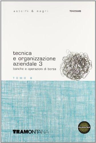 Tecnica e organizzazione aziendale. Con fascicolo d'aggiornamento. Per gli Ist. tecnici commerciali: 3
