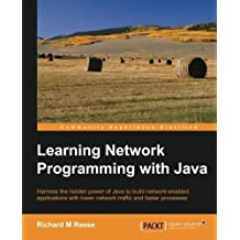 Learning Network Programming with Java by Richard M Reese (2015-12-22)