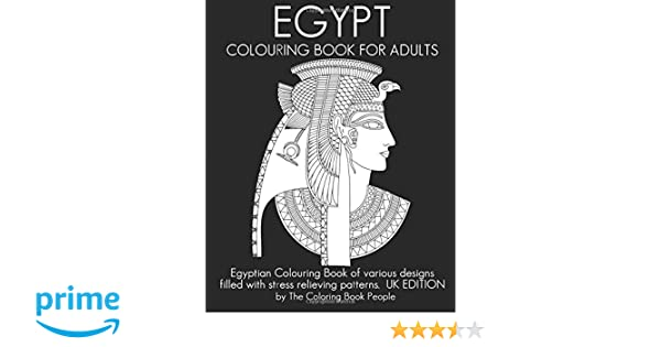 Egypt Colouring Book For Adults Egyptian Of Various Designs Filled With Stress Relieving Patterns UK EDITION Amazoncouk The Coloring