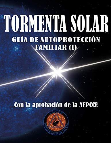 Tormenta Solar. Guía de Autoprotección Familiar: Antes de la emergencia (I)