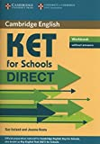 KET for schools direct. Workbook. Per la Scuola media