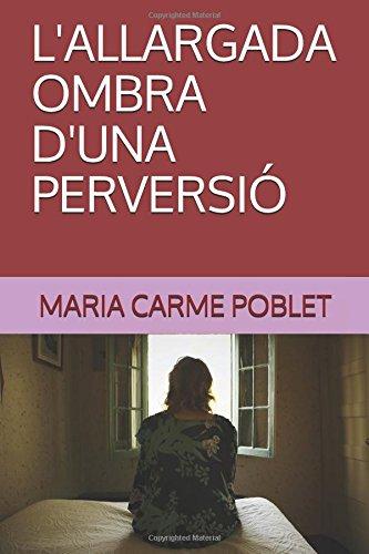 L'ALLARGADA OMBRA D'UNA PERVERSIÓ