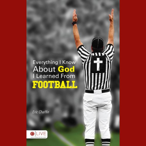 Everything I Know About God I Learned from Football  Audiolibri