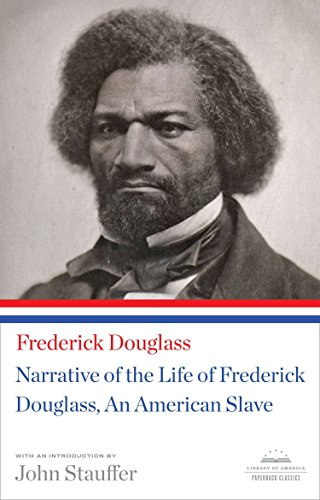 Narrative of the Life of Frederick Douglass, An American Slave (Library of America Paperback Classic)