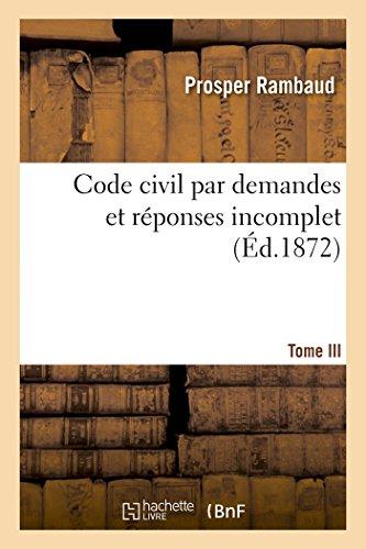 Code civil par demandes et réponses T03 par Rambaud-P