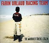 Songtexte von Farin Urlaub Racing Team - Die Wahrheit übers Lügen