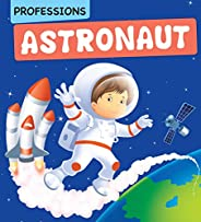 Astronaut :Professions