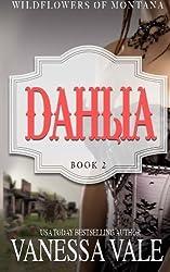 Dahlia (Wildflowers Of Montana) (Volume 3) by Vanessa Vale (2015-12-01)
