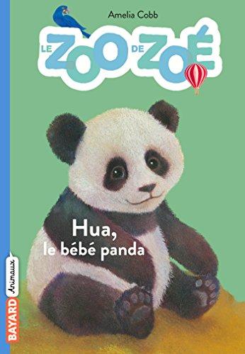 Le zoo de Zoé, Tome 3 : Hua, le bébé panda par Amelia Cobb