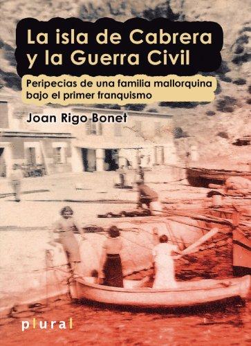 La Isla De Cabrera Y La Guerra Civil (Plural)
