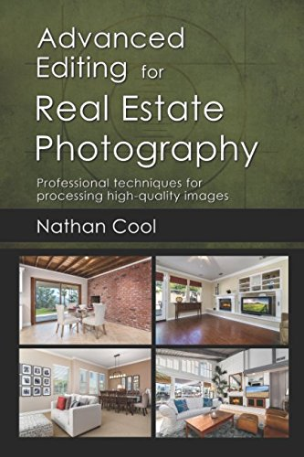 Advanced Editing for Real Estate Photography: Professional techniques for processing high-quality images por Nathan Cool