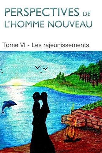 perspectives-de-lhomme-nouveau-tome-vi-les-rajeunissements-french-edition