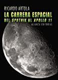 """La carrera espacial: Del  """" Sputnik """"  al  """" Apolo 11 """" (Libros Singulares (Ls))"""