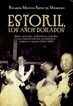Estoril, los años dorados (Historia Del Siglo Xx) de [De Medrano, Ricardo Mateos Sáinz]