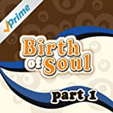 The Birth of Soul, Part 1