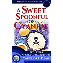 A SWEET SPOONFUL OF CYANIDE: A Brightwater Bay Cozy Mystery (Brightwater Bay Cozy Mysteries Book 3)